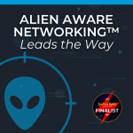 Alien Aware Networking Leads the Way