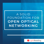 A Solid Foundation for Open Optical Networking